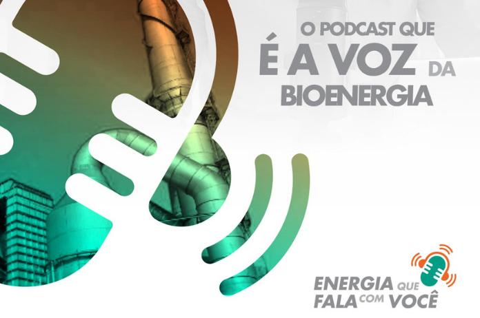 Tá no ar o podcast Energia Que Fala Com Você – a voz do mercado de bioenergia!